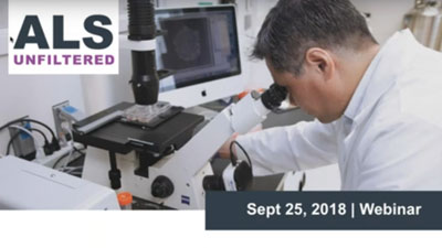 ALS Unfiltered 2018 Webinar: Important & Currently Enrolling ALS Clinical Trials